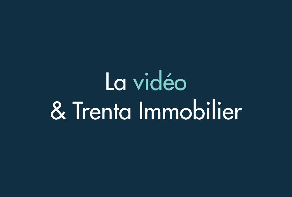 Trenta Immobilier vidéo